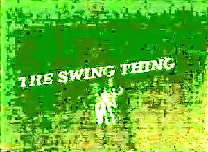 Swingers,Swinger The Swing Thing